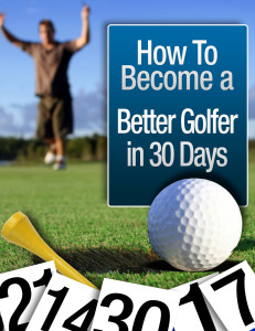 http://www.bbgolfer.com/wp-content/uploads/2013/04/How-to-become-a-better-golfer-in-30-days.pdf